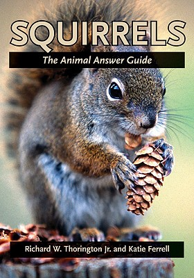 Squirrels By Thorington, Richard W., Jr./ Ferrell, Katie E.