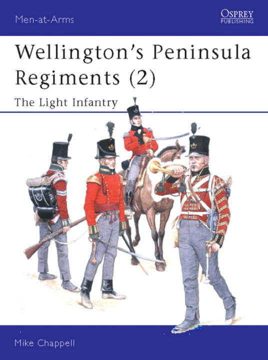 Wellington's Peninsula Regiments (2) By Chappell, Mike